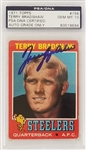 Terry Bradshaw Signed Pittsburgh Steelers 1971 Topps RC #156 Rookie Card - Auto Graded Gem Mint 10! (PSA/DNA)